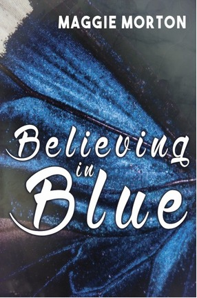 Believing In Blue By Maggie Morton