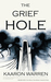 The Grief Hole by Kaaron Warren