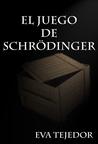 El juego de Schrödinger