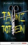 Tanz der Toten by Richard Montanari