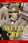 Battle Cry! The Combat Memoir of an American Infantryman in the First World War (Classic Infantry Combat Bestseller, Modern Annotated & Abridged Edition; Illustrated with Historic Photos and Maps)