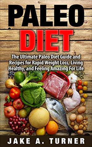 Paleo diet the ultimate paleo diet guide and recipes for rapid 31116975 forumfinder Image collections