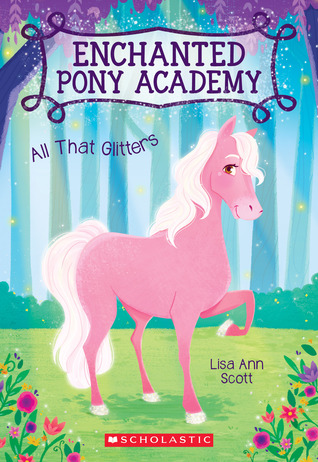All That Glitters (Enchanted Pony Academy #1)