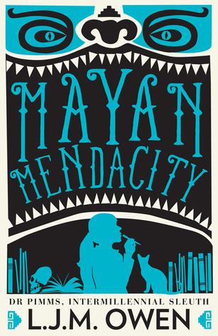 Mayan Mendacity (Dr Pimms, Intermillennial Sleuth #2)