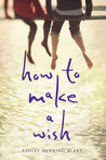 How to Make a Wish by Ashley Herring Blake