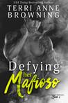 Defying Her Mafioso (The Vitucci Mafiosos, #1)