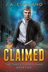 Claimed (The Thrice Cursed Mage #5)
