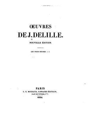 Oeuvres de J. Delille - Les trois règnes, I.