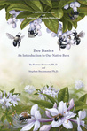 Bee Basics: An Introduction to Our Native Bees: An Introduction to Our Native Bees