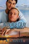 Average Gray by A.C. Katt
