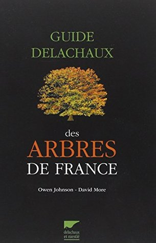 Guide Delachaux des arbres de France : 200 espèces décrites et illustrées
