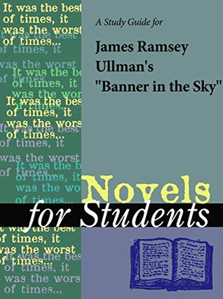 """A Study Guide for James Ramsey Ullman's """"Banner in the Sky"""" (Novels for Students)"""