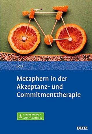 Metaphern in der Akzeptanz- und Commitmenttherapie: Mit E-Book inside und Arbeitsmaterial