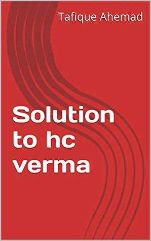 Solution to hc verma