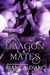 Dragon Mates (Dragon Knights, #11; The Sea Captain's Daughter, #3) by Bianca D'Arc