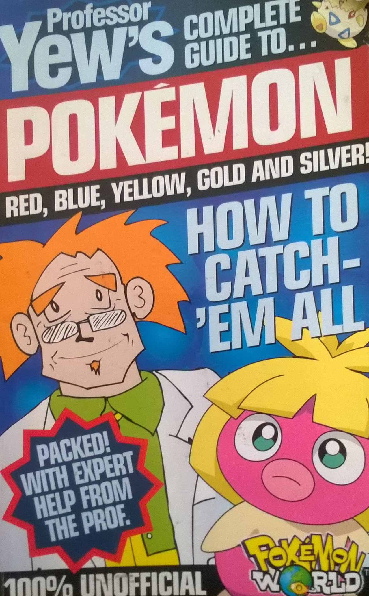 Professor Yew's Complete Guide to Pokemon Red, Blue, Yellow, Gold and SIlver!