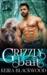 Grizzly Bait (Riverwood #1)