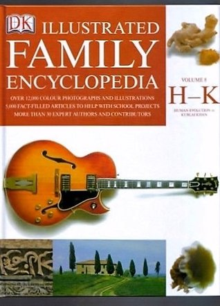 The Dorling Kindersley Illustrated Family Encyclopedia Volume 8 H-K: Human Evolution to Kublai Khan