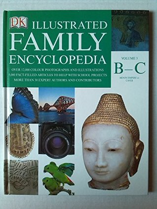 The Dorling Kindersley Illustrated Family Encyclopedia Volume 3 B-C: Benin Empire - Caves