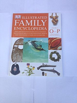 The Dorling Kindersley Illustrated Family Encyclopedia Volume 11 O-P: Ocean Wildlife to Portugal, History of