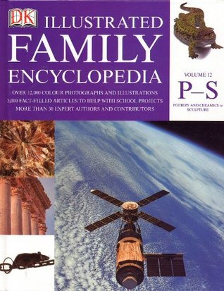The Dorling Kindersley Illustrated Family Encyclopedia Volume 12 P-S: Pottery & Ceramics to Sculpture