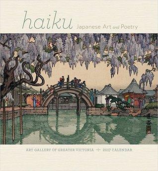 Haiku: Japanese Art and Poetry 2017 Wall Calendar