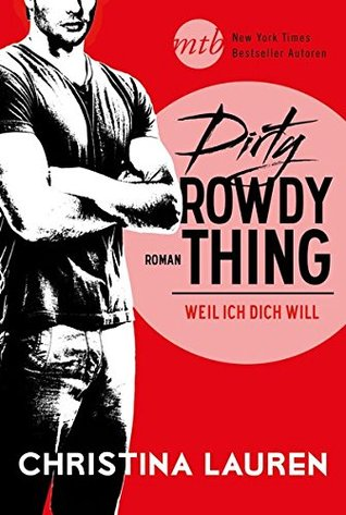 Dirty Rowdy Thing - Weil ich dich will(Wild Seasons 2)