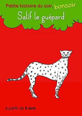 Salif le guépard: Petite histoire du soir, bonsoir