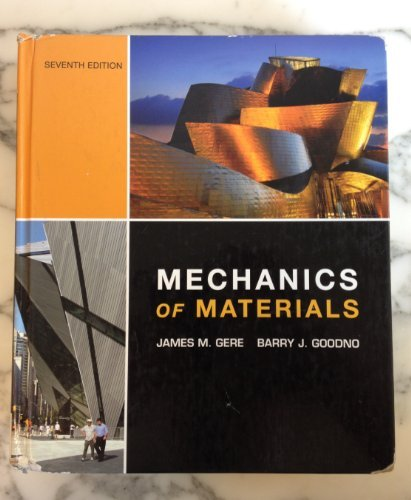 Mechanics of Materials (7th, Seventh Edition) - By Gere & Goodno