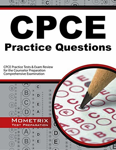 CPCE Practice Questions (First Set): CPCE Practice Tests & Exam Review for the Counselor Preparation Comprehensive Examination