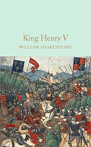 King Henry V (Macmillan Collector's Library Book 45)