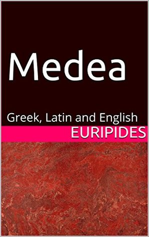 Medea: Greek, Latin and English