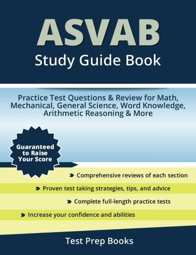 ASVAB Study Guide Book: Practice Test Questions & Review for Math, Mechanical, General Science, Word Knowledge, Arithmetic Reasoning & More