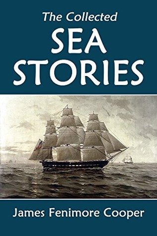 The Collected Sea Stories of James Fenimore Cooper