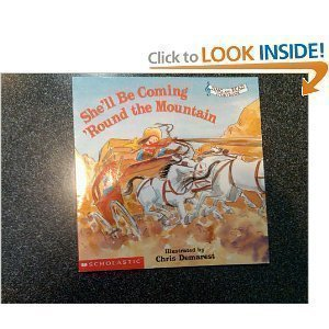 She'll Be Coming 'Round the Mountain (Sing and Read Storybook)