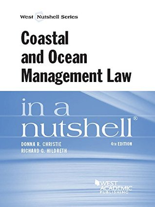 Coastal and Ocean Management Law in a Nutshell, 4th