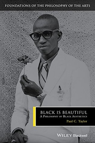 Black is Beautiful: A Philosophy of Black Aesthetics