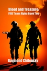 Blood and Treasure: F.I.R.E. Team Alpha Book Two