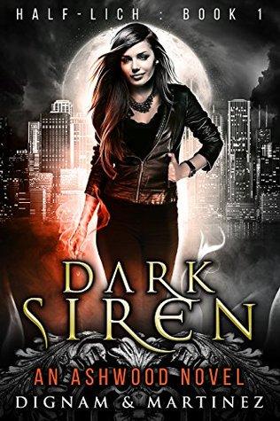 Dark Siren (Half-Lich, #1)