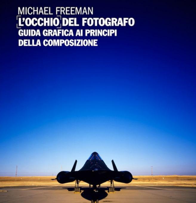 L'occhio del fotografo - Guida grafica ai principi della composizione