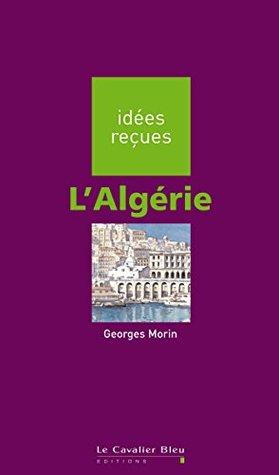 L'Algérie: idées reçues sur l'Algérie