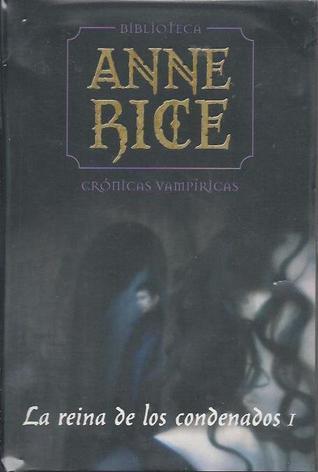 La reina de los condenados I (Crónicas Vampíricas, #3)