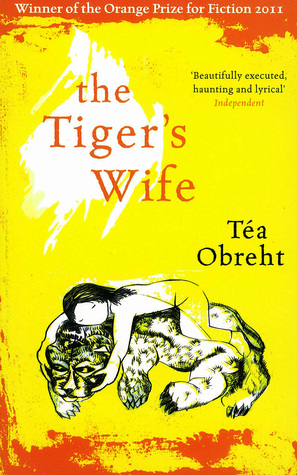 The Tiger's Wife by Téa Obreht
