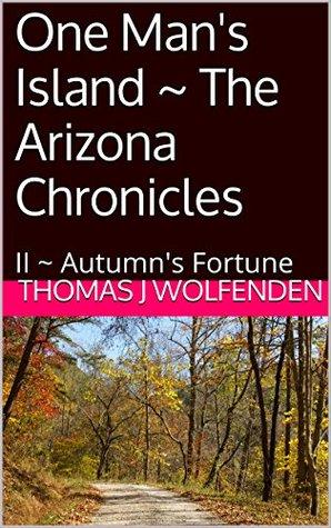 One Man's Island ~ The Arizona Chronicles: II ~ Autumn's Fortune