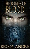 The Bonds of Blood by Becca Andre