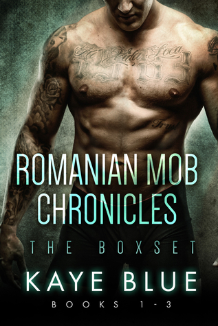 Romanian Mob Chronicles Box Set (Romanian Mob Chronicles #1-3) by Kaye Blue