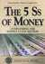 The 5 Ss of Money: Overcoming the Middle Class Squeeze