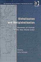 Globalization and Antiglobalization: Dynamics of Change in the New World Order