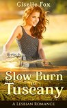 Slow Burn in Tuscany