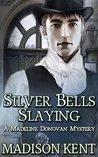 Silver Bells Slaying (Madeline Donovan #5)